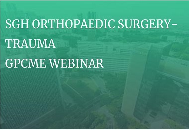 SGH Orthopaedic Surgery - Trauma GPCME Webinar